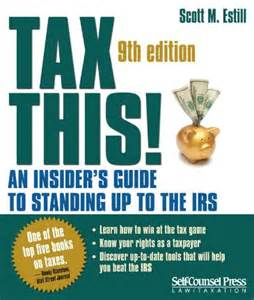 Tax This! An Insiders Guide to Standing Up to the IRS